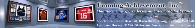 Jersey Frames and Football Jersey Cases by Framing Achievement Inc.
